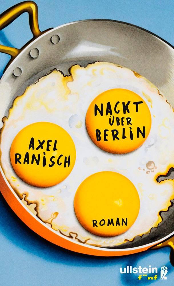 Axel Ranisch - Nackt über Berlin