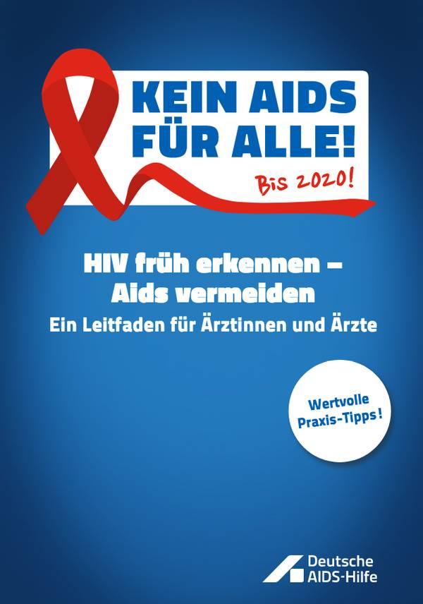 HIV früh erkennen - Aids vermeiden