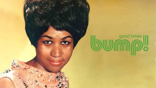 bump! Aretha Franklin