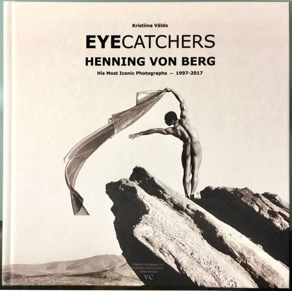 """""""Henning von Berg – EYECATCHERS – His Most Iconic Photographs 1997 – 2017"""""""