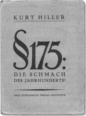 Kurt Hiller: § 175: Die Schmach des Jahrhunderts!