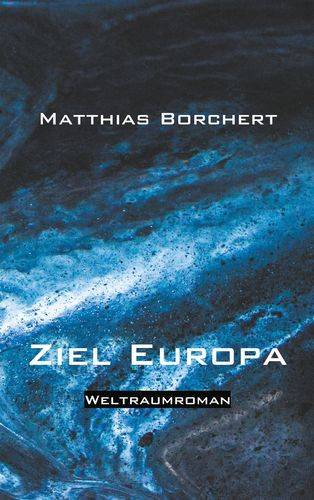 "Matthias Borchert: ""Ziel Europa"", Verlag BoD"