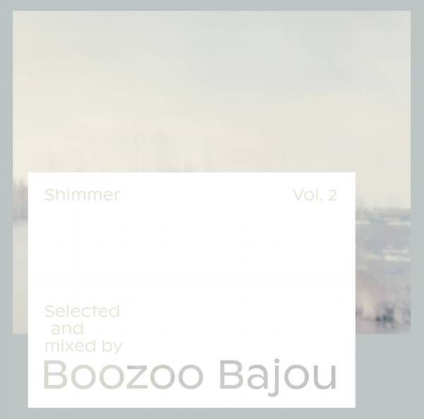 Shimmer – A Selection by Boozoo Bajou Vol. 2