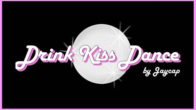 Drink Kiss Dance DJ Jaycap