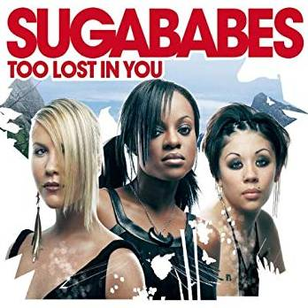 Too Lost in You Sugababes