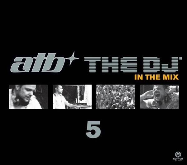 ATB – THE DJ IN THE MIX 5
