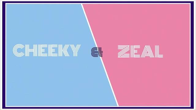 Cheeky & Zeal