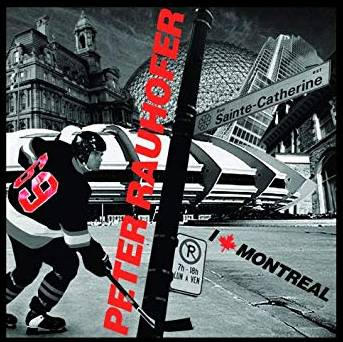 "PETER RAUHOFER ""I Love Montreal"""