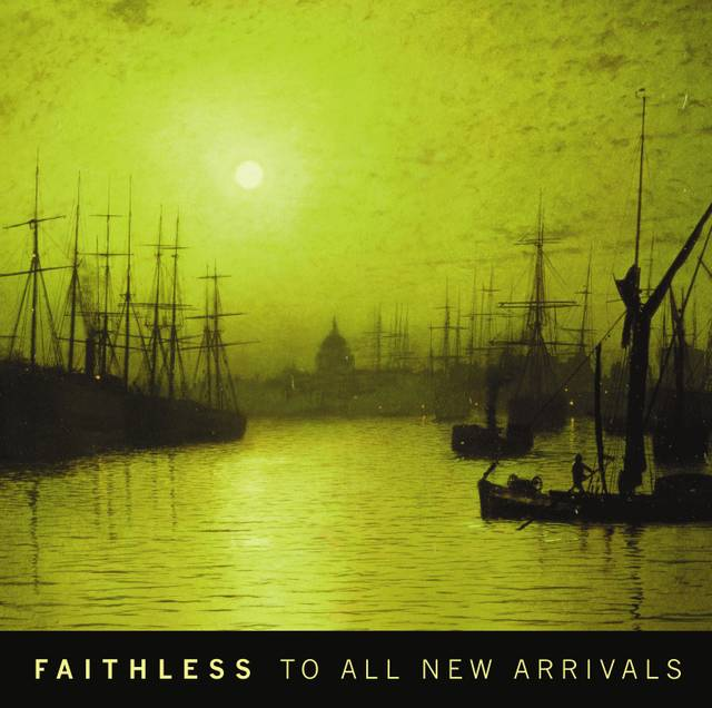 Faithless: To all New Arrivals