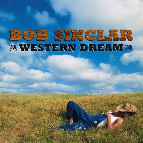 Bob Sinclar: WESTERN DREAM