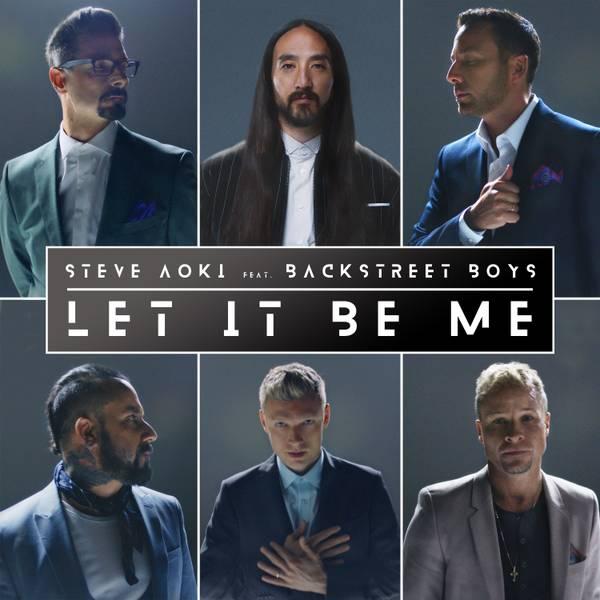 Steve Aoki & Backstreet Boys - Let It Be Me.jpg