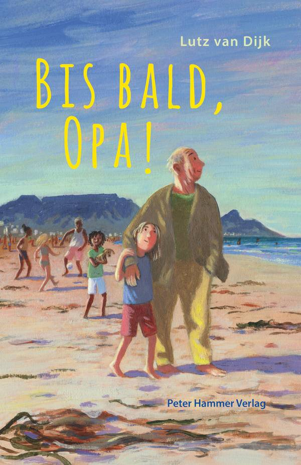 """Lutz van Dijk """"Bis bald, Opa!"""""""