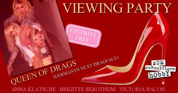 Queen of Drags – Viewing Party mit Anna Klatsche, Victoria Bacon und Brigitte Skrothum, Zum schmutzigen Hobby