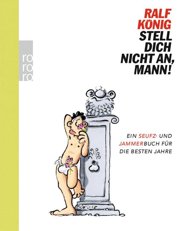 Ralf König - Stell dich nicht an, Mann!, Rowohlt Verlag, 2019.jpg
