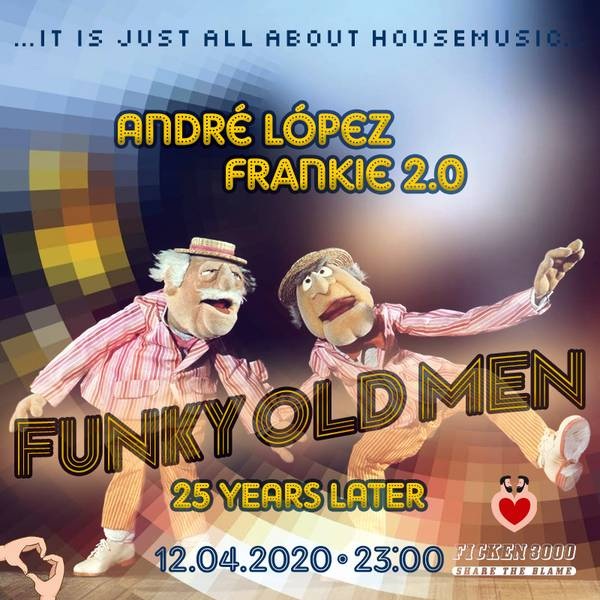 Funky Old Men – 25 Years Later ... It Is Just About Housemusic Ficken 3000