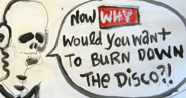Burn down the disco
