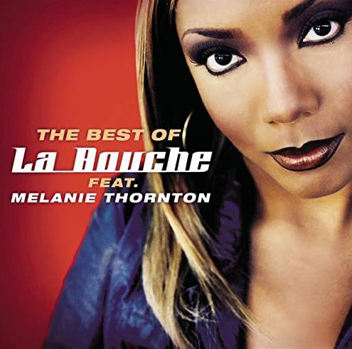 """The Best of"" La Bouche feat. Melanie Thornton"