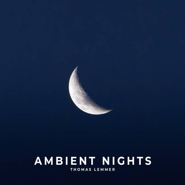 """Thomas Lemmer """"Ambient Nights"""""""