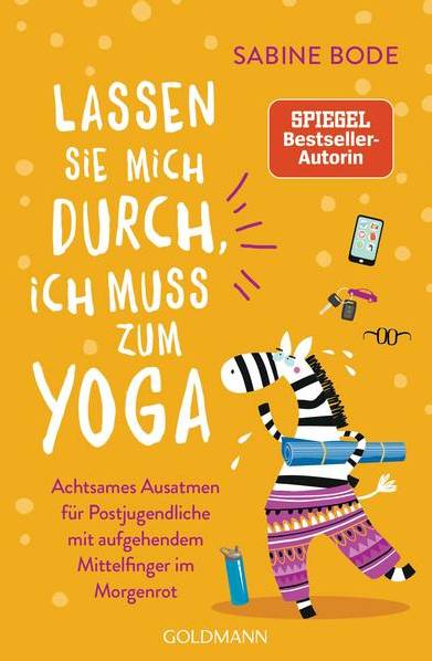"""Sabine Bode: """"Lassen sie mich durch, ich muss zum Yoga"""""""