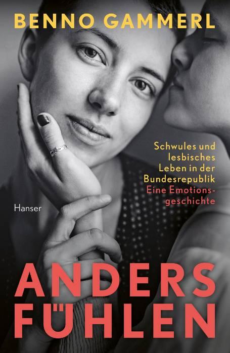 anders fühlen – die erste umfassende Geschichte der Homosexualität in der Bundesrepublik