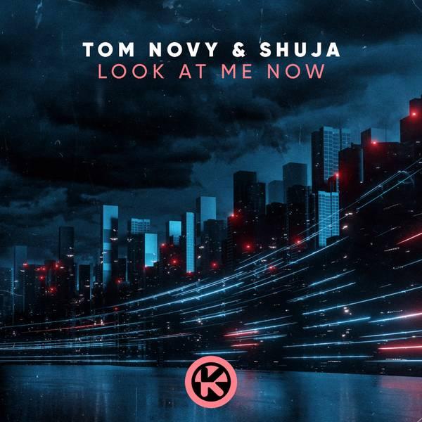 Cover_TOM NOVY & SHUJA - LOOK AT ME NOW.jpg