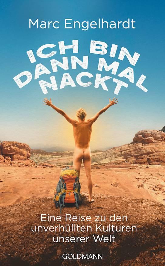 """Marc Engelhardts Buch """"Ich bin dann mal nackt – Eine Reise zu den unverhüllten Kulturen unserer Welt"""""""