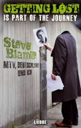 """STEVE BLAME """"GETTING LOST IS PART OF THE JOURNEY: MTV, DEUTSCHLAND UND ICH"""" (BASTEI LÜBBE)"""